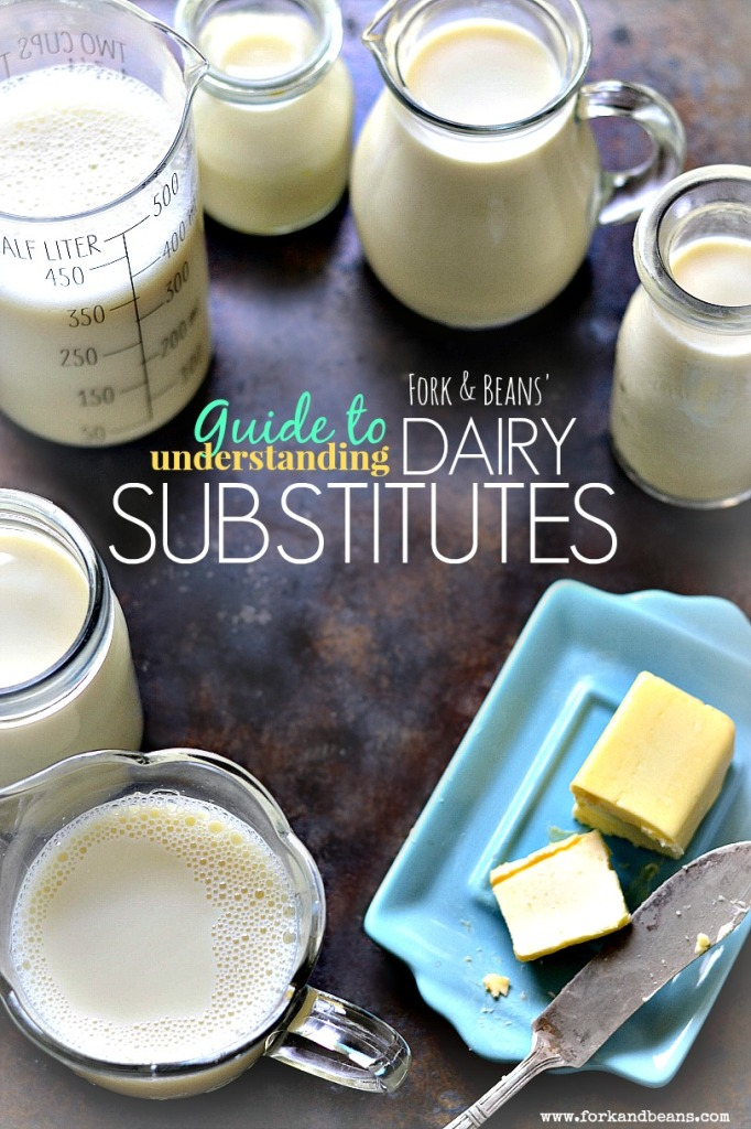 Guide to Dairy Substitutions - Fork & Beans